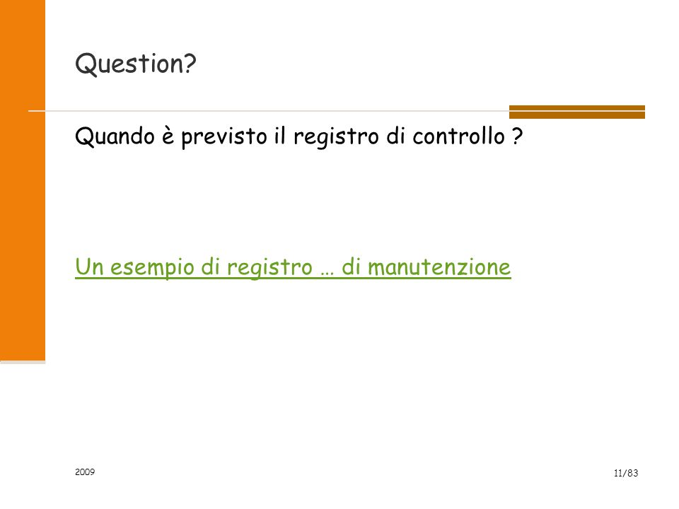 Question. Quando è previsto il registro di controllo .