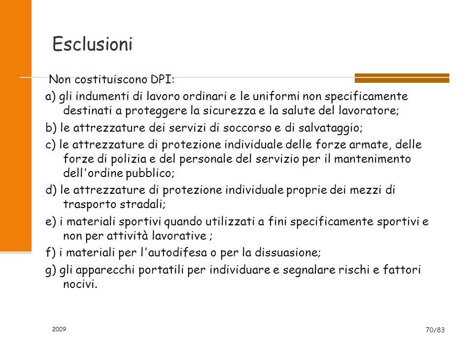 Esclusioni Non costituiscono DPI:
