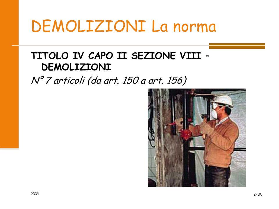 DEMOLIZIONI La norma TITOLO IV CAPO II SEZIONE VIII – DEMOLIZIONI N° 7 articoli (da art. 150 a art. 156)