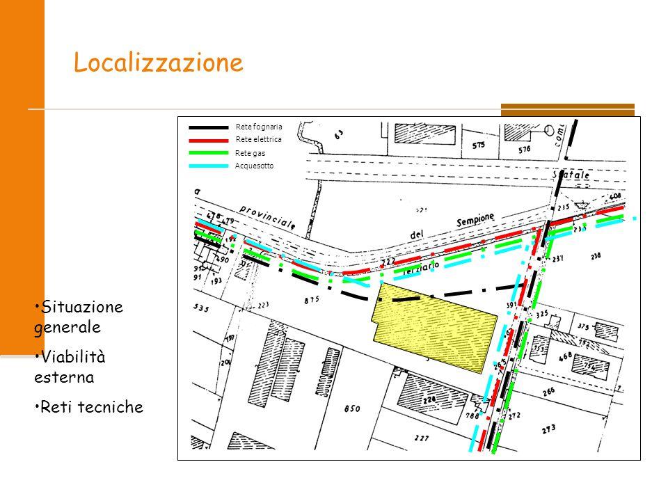 Localizzazione Situazione generale Viabilità esterna Reti tecniche
