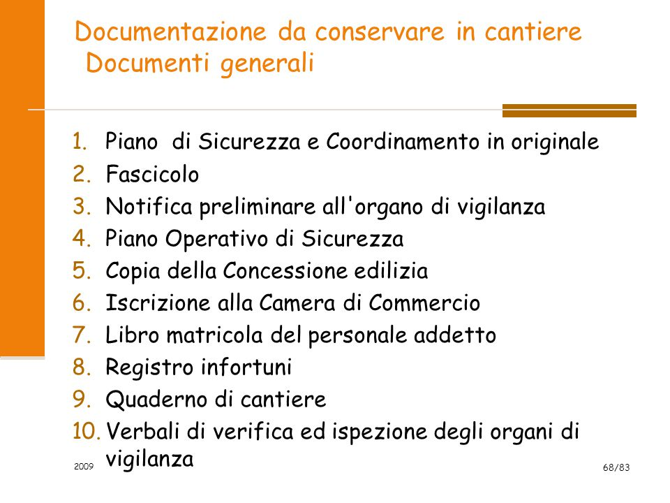 Documentazione da conservare in cantiere Documenti generali