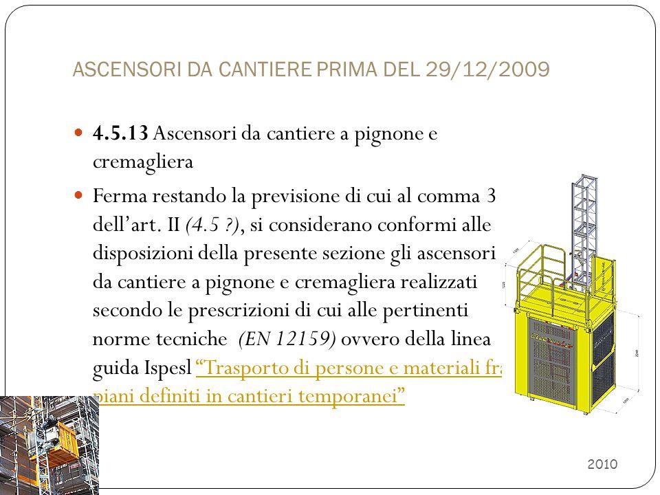 ASCENSORI DA CANTIERE PRIMA DEL 29/12/2009
