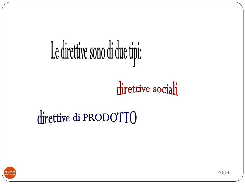direttive sociali direttive di PRODOTTO Le direttive sono di due tipi: