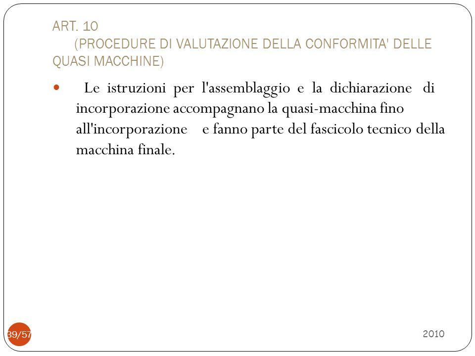 ART. 10 (PROCEDURE DI VALUTAZIONE DELLA CONFORMITA DELLE QUASI MACCHINE)
