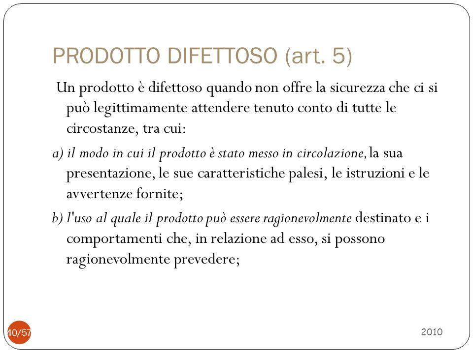 PRODOTTO DIFETTOSO (art. 5)