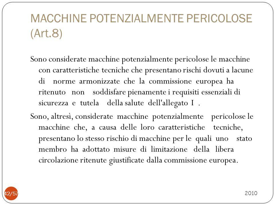MACCHINE POTENZIALMENTE PERICOLOSE (Art.8)