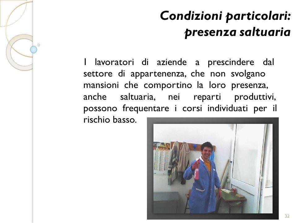 Condizioni particolari: presenza saltuaria