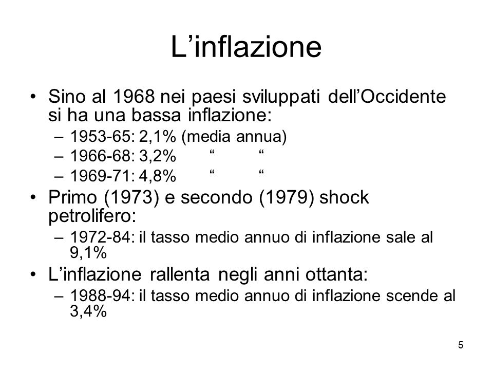 L'inflazione Sino al 1968 nei paesi sviluppati dell'Occidente si ha una bassa inflazione: 1953-65: 2,1% (media annua)