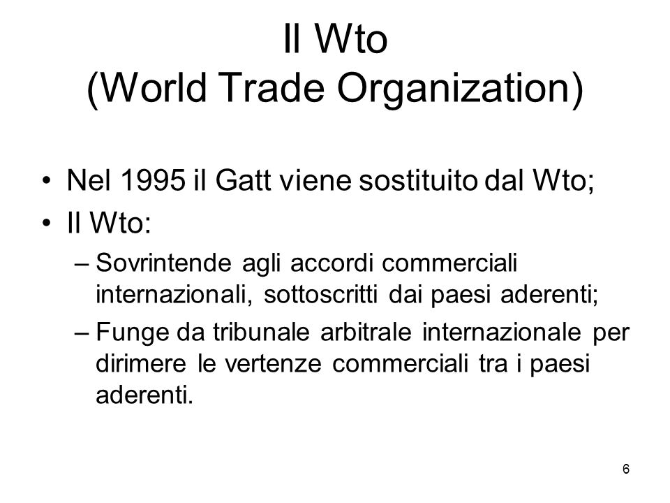 Il Wto (World Trade Organization)