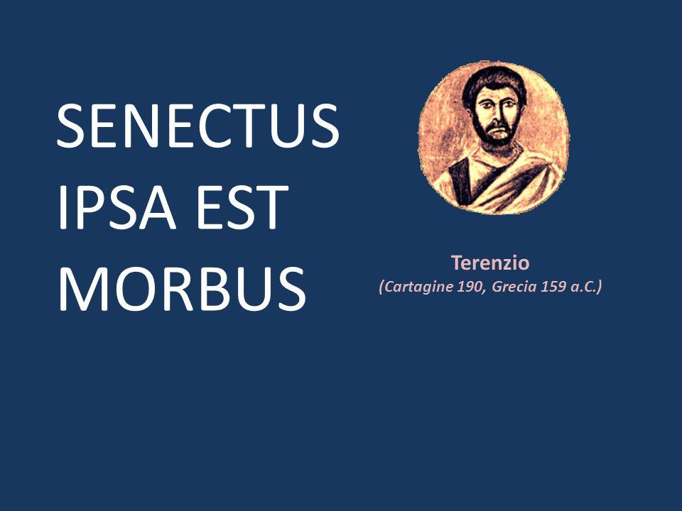 SENECTUS IPSA EST MORBUS