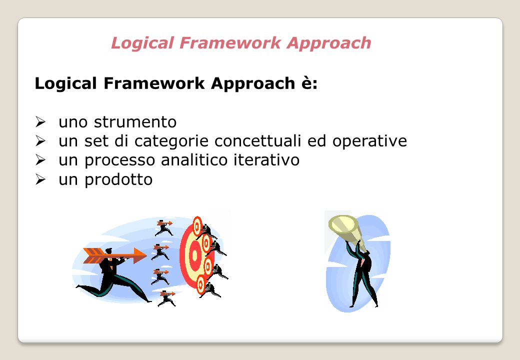 Logical Framework Approach è: uno strumento