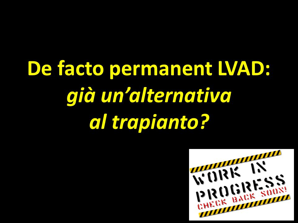 De facto permanent LVAD: già un'alternativa al trapianto