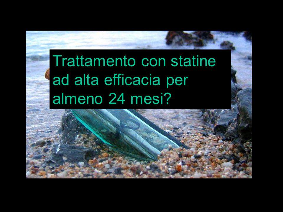 Trattamento con statine ad alta efficacia per almeno 24 mesi