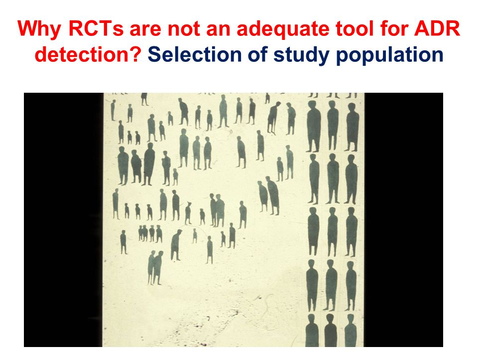 Why RCTs are not an adequate tool for ADR detection