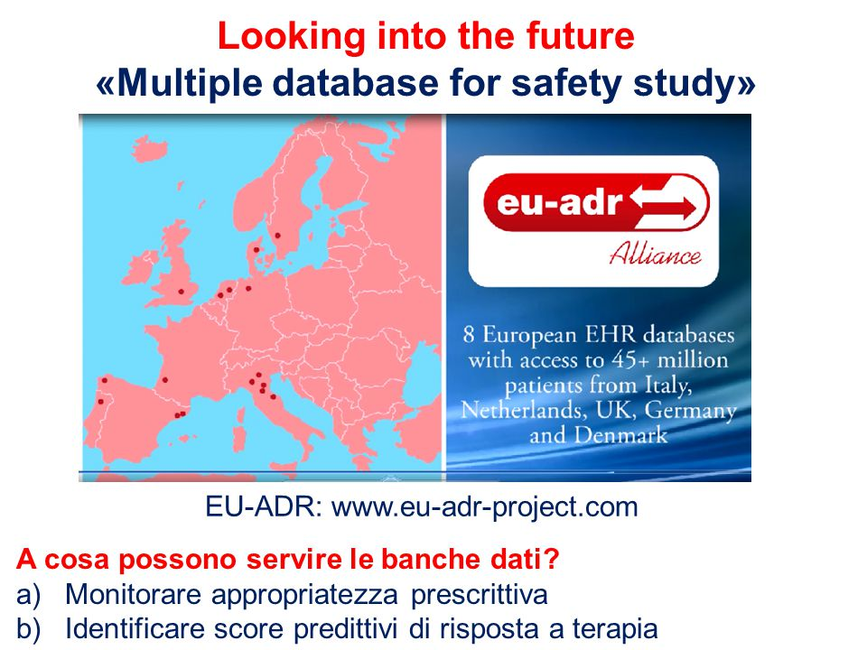 Looking into the future «Multiple database for safety study»