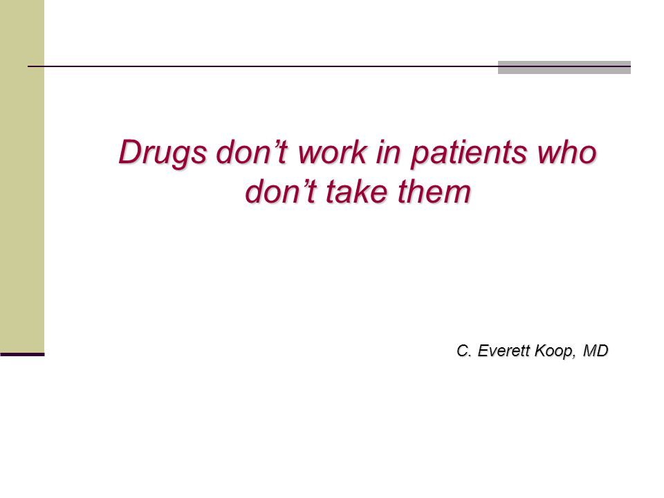 Drugs don't work in patients who don't take them