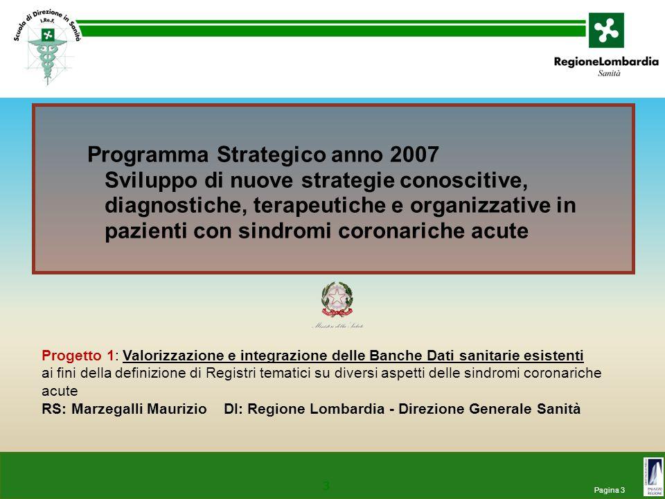 Programma Strategico anno 2007 Sviluppo di nuove strategie conoscitive, diagnostiche, terapeutiche e organizzative in pazienti con sindromi coronariche acute