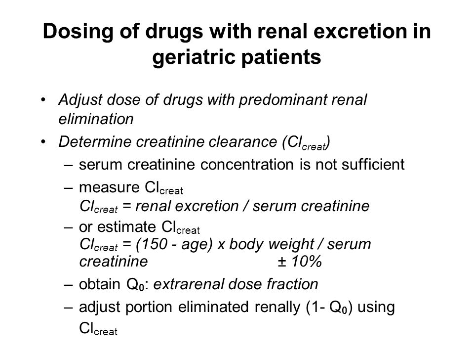 Dosing of drugs with renal excretion in geriatric patients