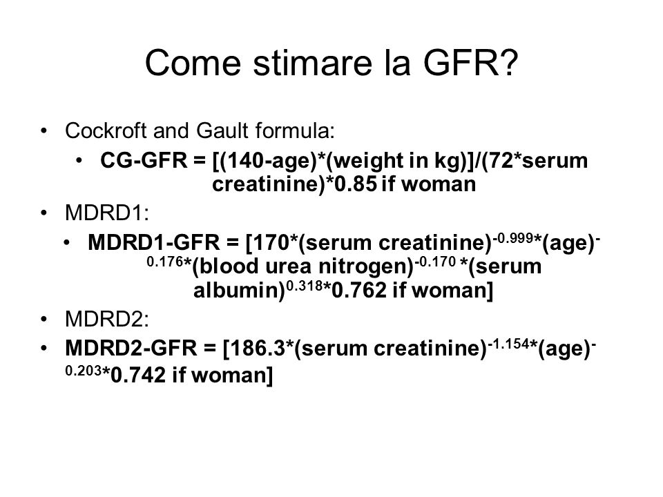 Come stimare la GFR Cockroft and Gault formula: