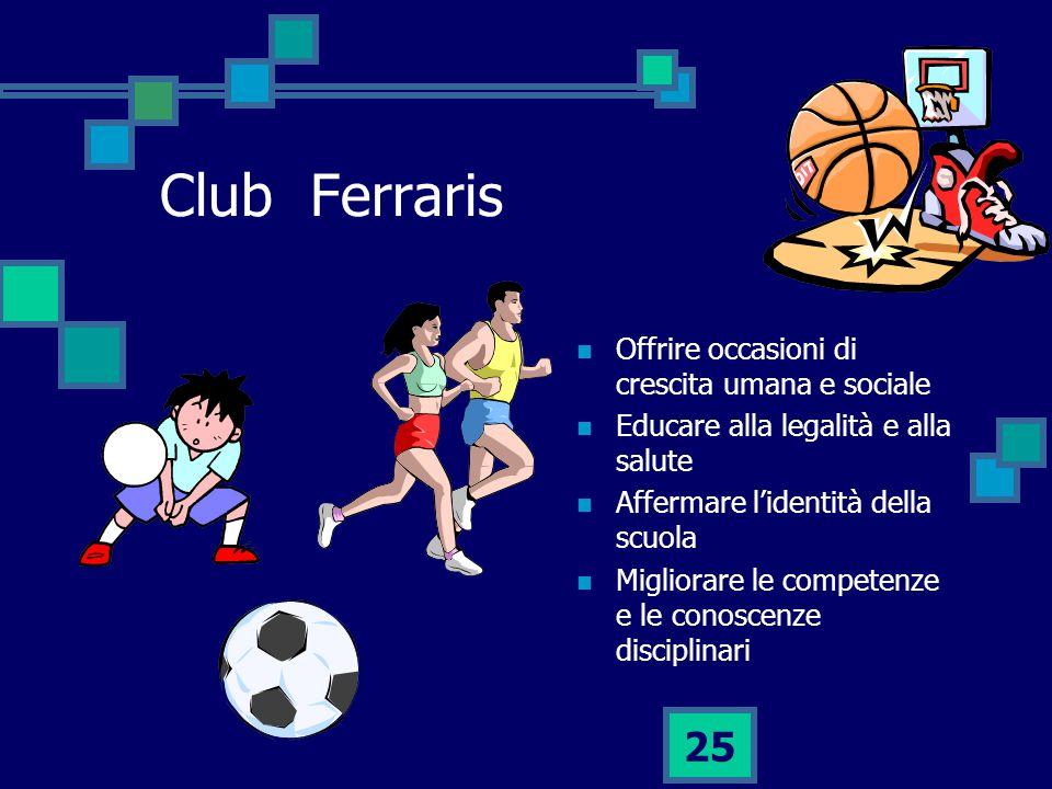 Club Ferraris Offrire occasioni di crescita umana e sociale