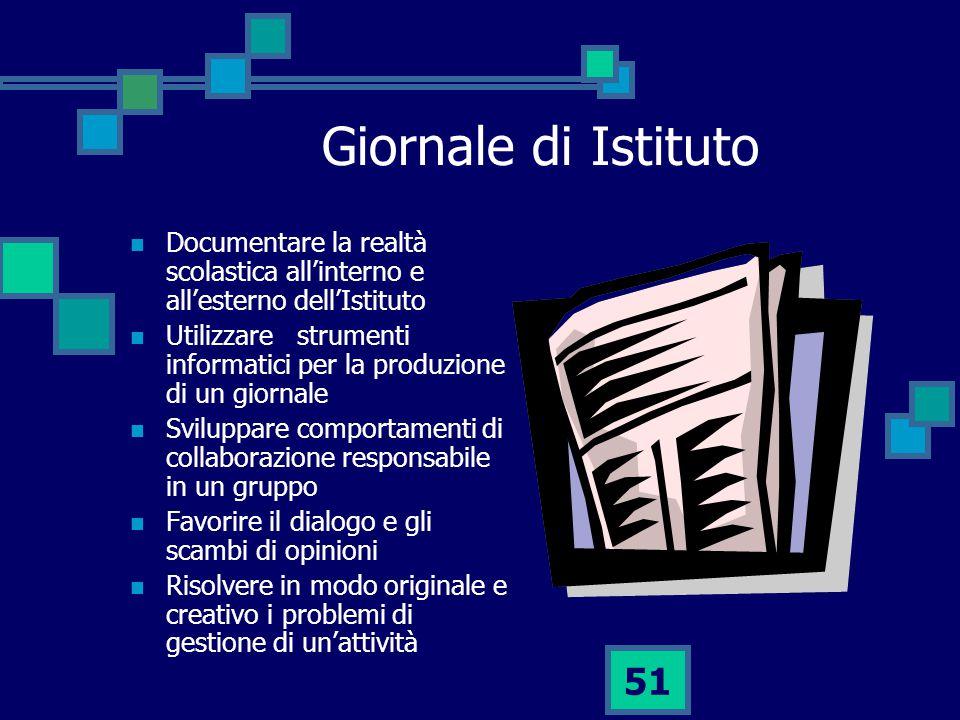 Giornale di Istituto Documentare la realtà scolastica all'interno e all'esterno dell'Istituto.