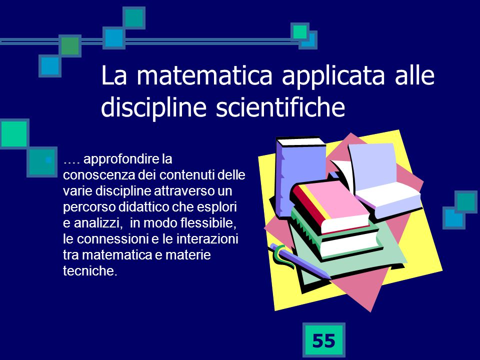 La matematica applicata alle discipline scientifiche