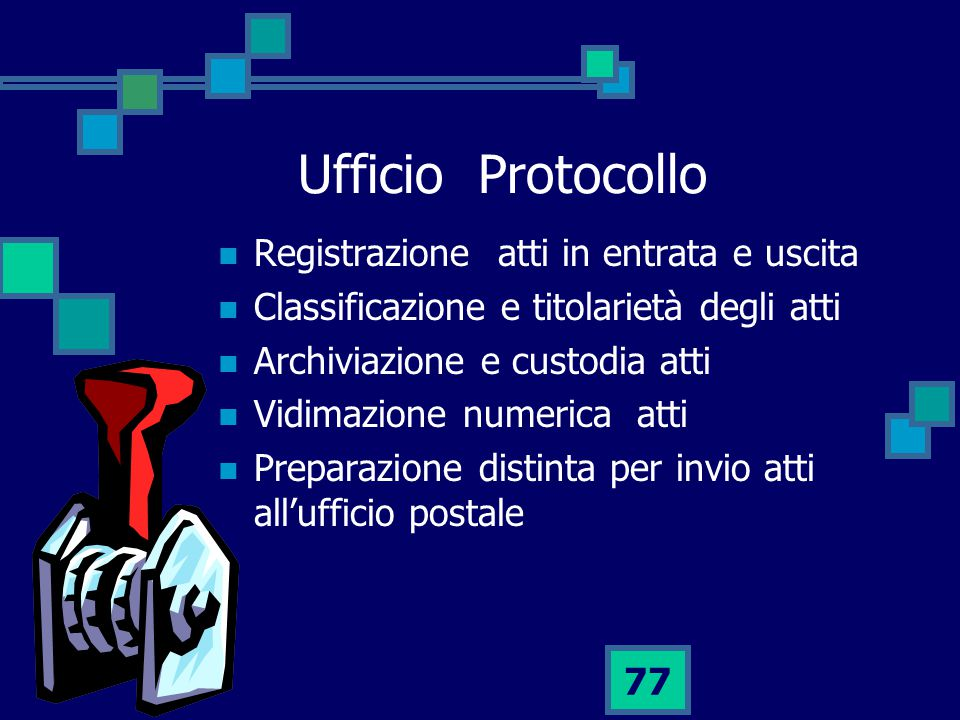 Ufficio Protocollo Registrazione atti in entrata e uscita