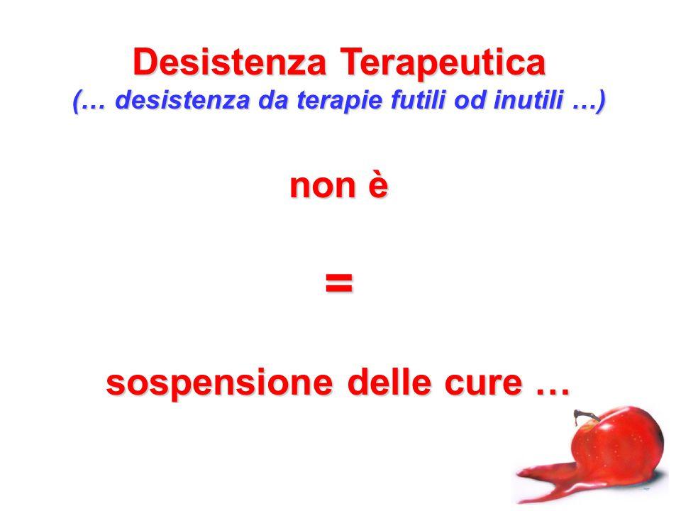 = Desistenza Terapeutica non è sospensione delle cure …