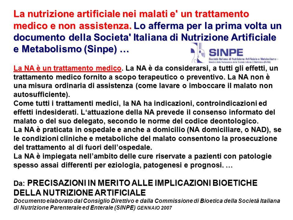 La nutrizione artificiale nei malati e un trattamento medico e non assistenza. Lo afferma per la prima volta un documento della Societa Italiana di Nutrizione Artificiale e Metabolismo (Sinpe) …