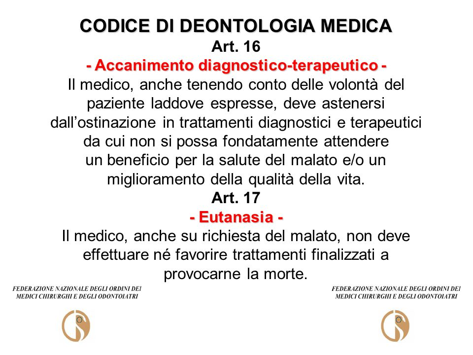 CODICE DI DEONTOLOGIA MEDICA - Accanimento diagnostico-terapeutico -