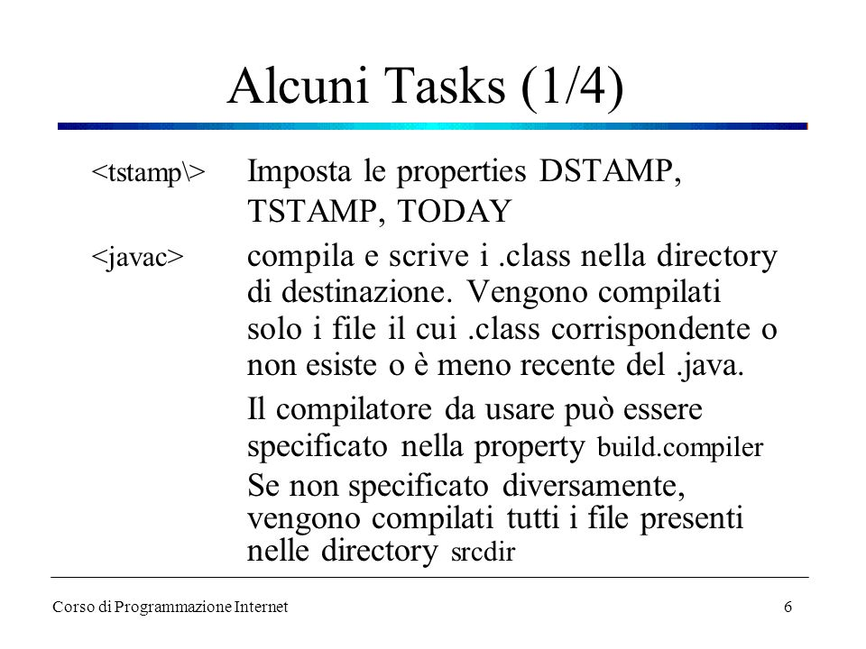 Alcuni Tasks (1/4) <tstamp\> Imposta le properties DSTAMP, TSTAMP, TODAY.