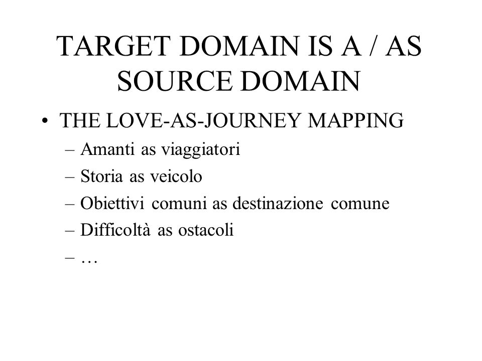 TARGET DOMAIN IS A / AS SOURCE DOMAIN