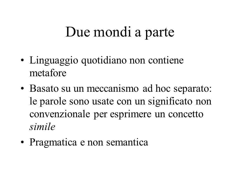 Due mondi a parte Linguaggio quotidiano non contiene metafore