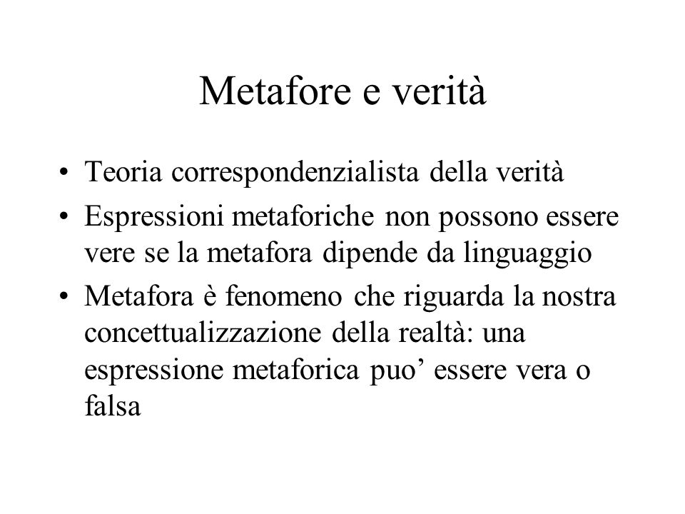 Metafore e verità Teoria correspondenzialista della verità