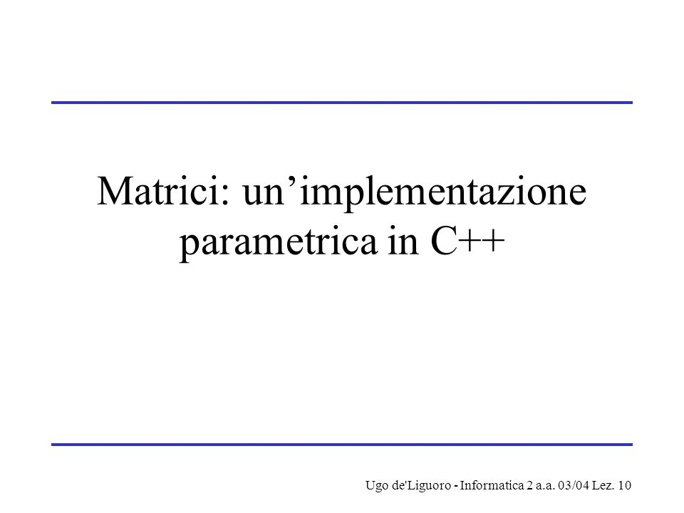 Matrici: un'implementazione parametrica in C++