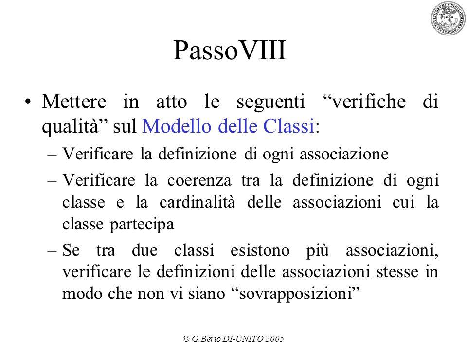 PassoVIII Mettere in atto le seguenti verifiche di qualità sul Modello delle Classi: Verificare la definizione di ogni associazione.