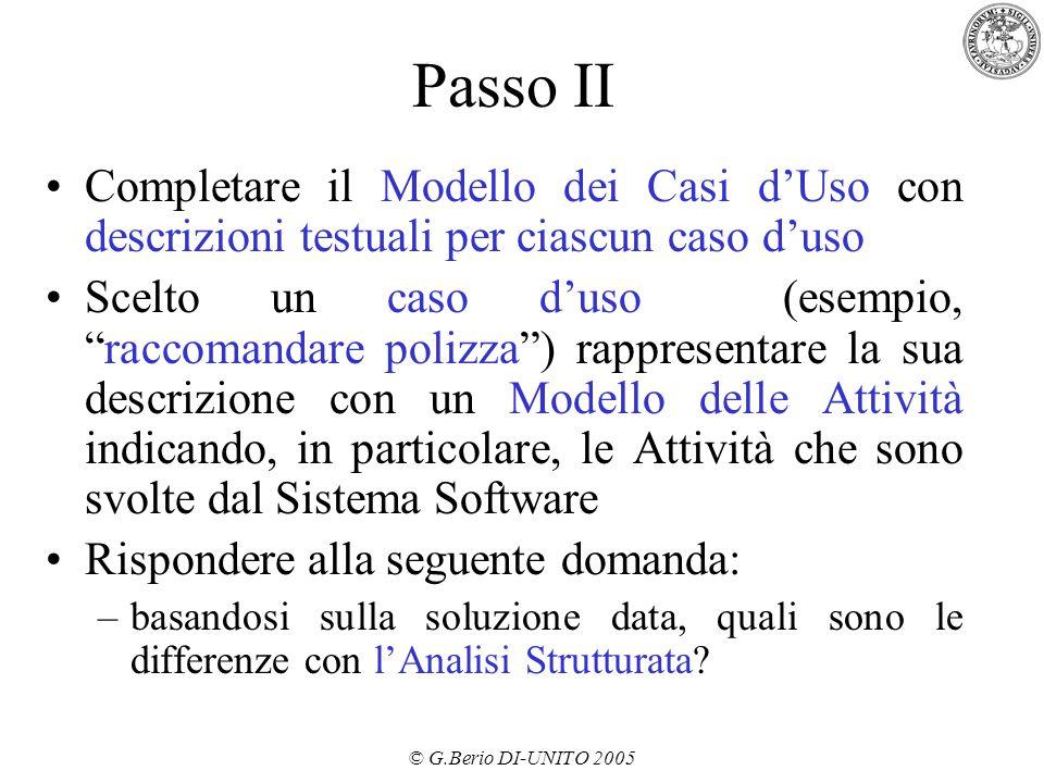 Passo II Completare il Modello dei Casi d'Uso con descrizioni testuali per ciascun caso d'uso.