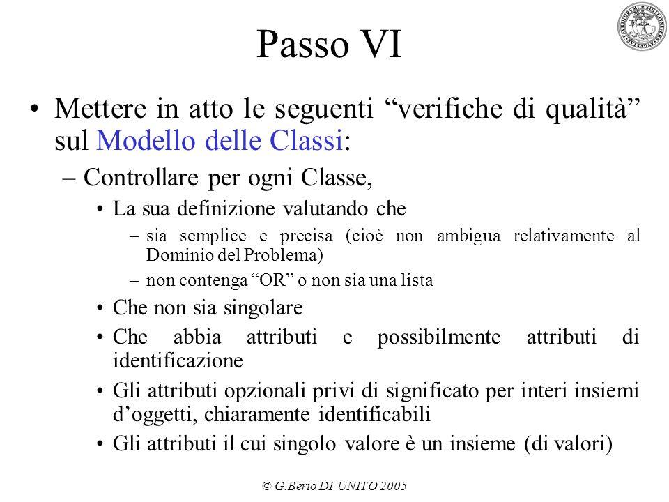 Passo VI Mettere in atto le seguenti verifiche di qualità sul Modello delle Classi: Controllare per ogni Classe,