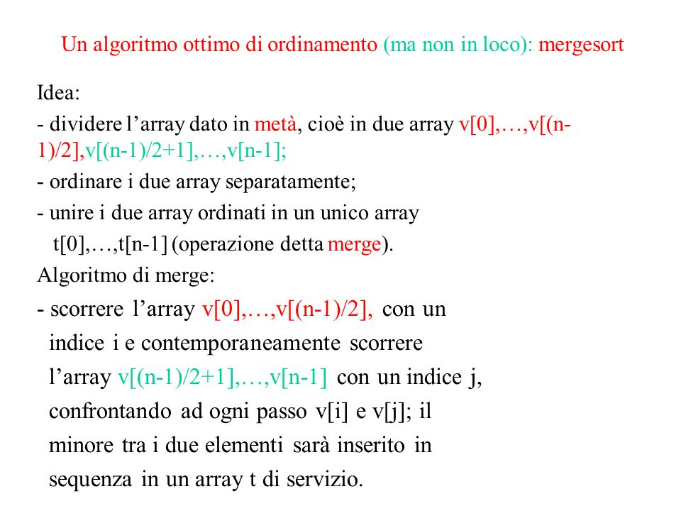 Un algoritmo ottimo di ordinamento (ma non in loco): mergesort