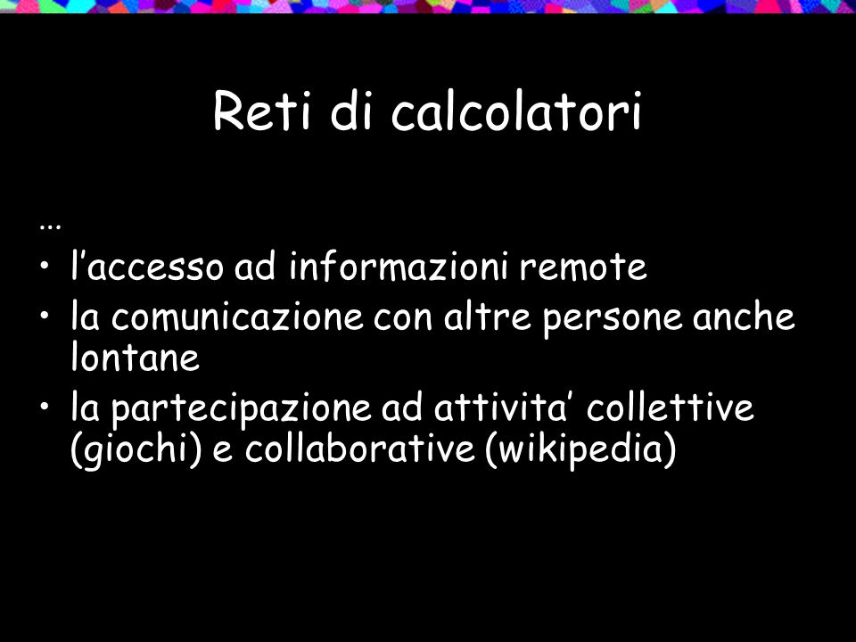 Reti di calcolatori … l'accesso ad informazioni remote