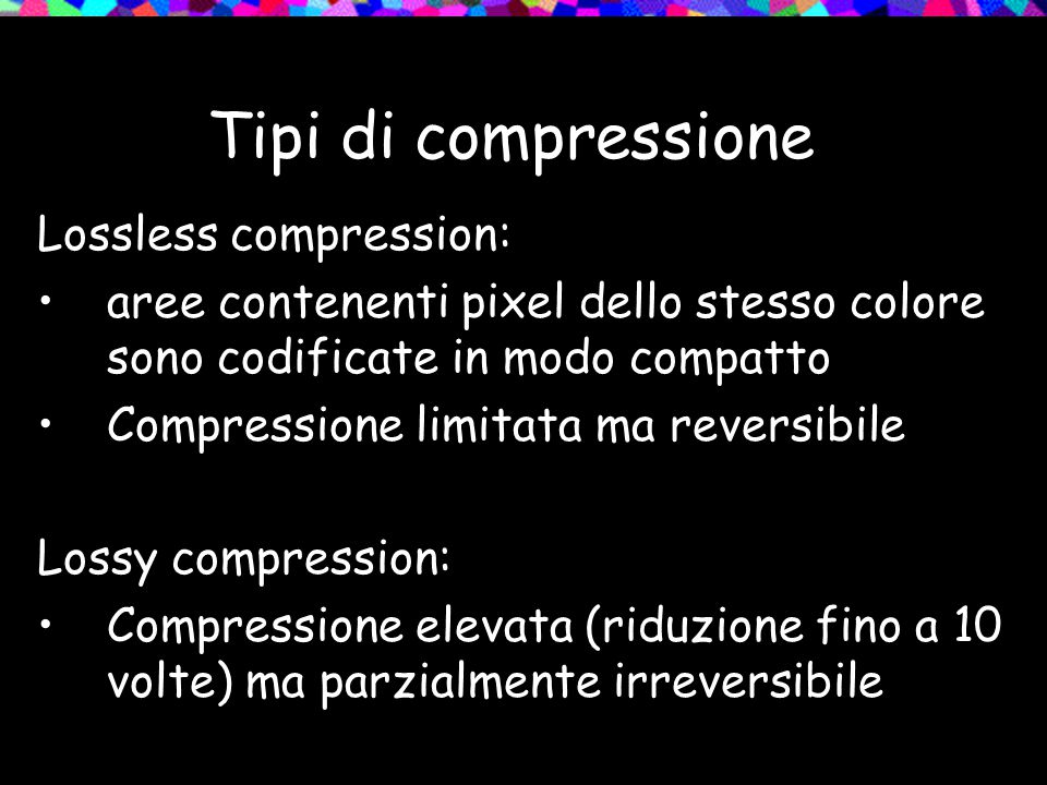 Tipi di compressione Lossless compression: