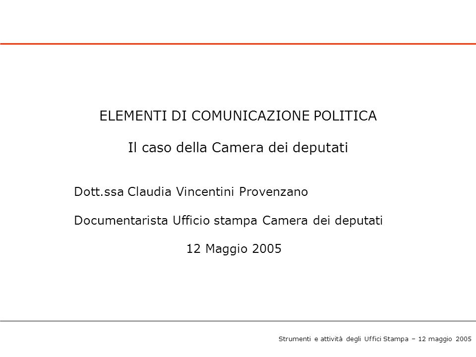 ELEMENTI DI COMUNICAZIONE POLITICA Il caso della Camera dei deputati
