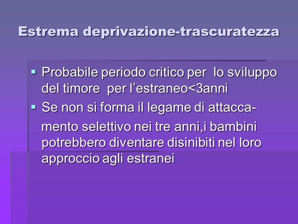 Estrema deprivazione-trascuratezza