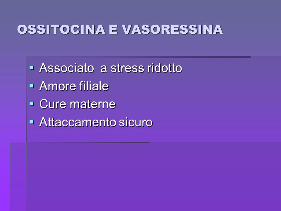 OSSITOCINA E VASORESSINA