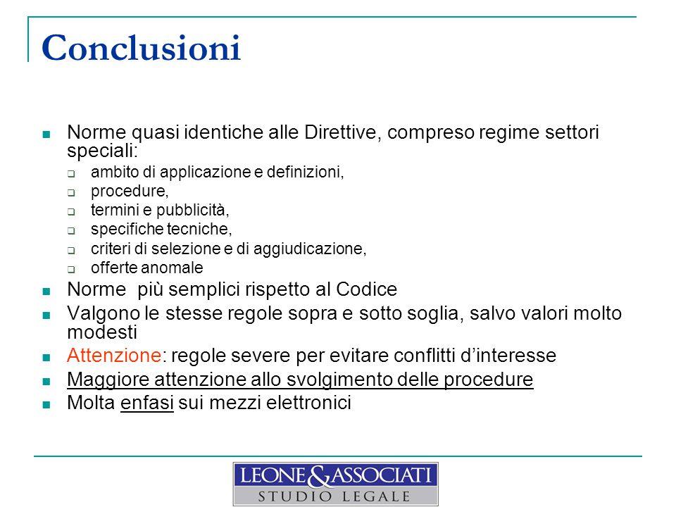 Conclusioni Norme quasi identiche alle Direttive, compreso regime settori speciali: ambito di applicazione e definizioni,