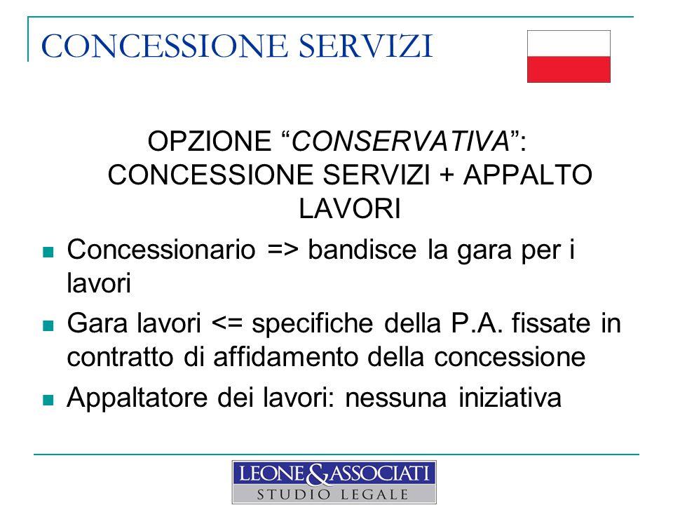 OPZIONE CONSERVATIVA : CONCESSIONE SERVIZI + APPALTO LAVORI