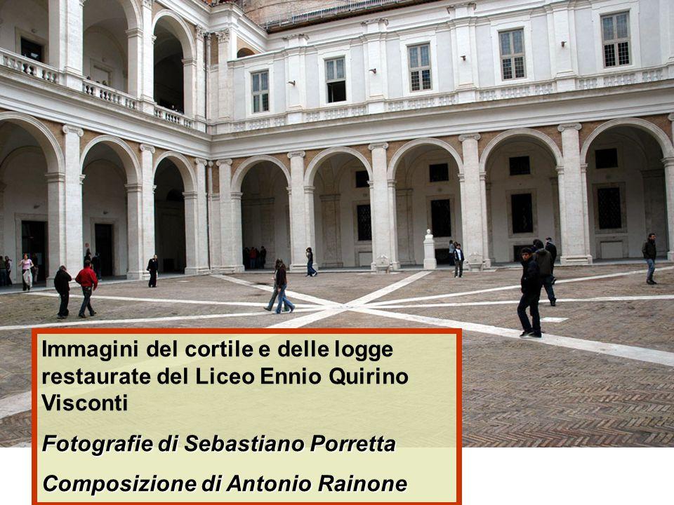 Immagini del cortile e delle logge restaurate del Liceo Ennio Quirino Visconti