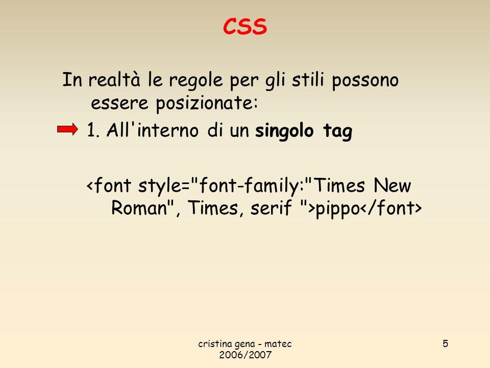 CSS In realtà le regole per gli stili possono essere posizionate: