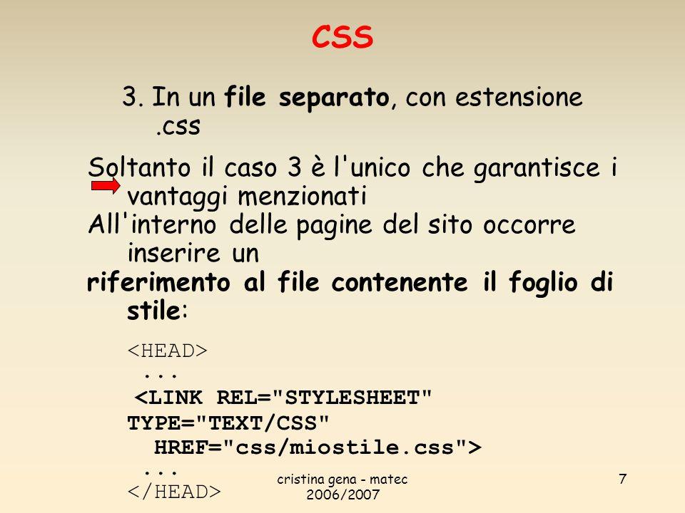 CSS 3. In un file separato, con estensione .css