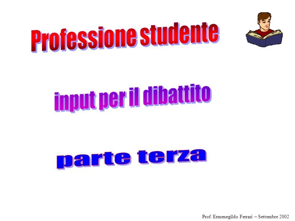 Professione studente input per il dibattito parte terza